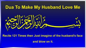 Dua To Make My Husband Love Me