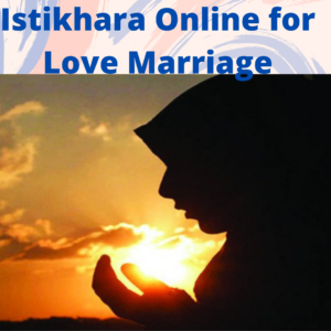 Istikhara Online for Love Marriage